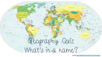 Geography Quiz - What's in a name?