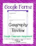 Geography Review - Google Classroom Assignment - Google Form