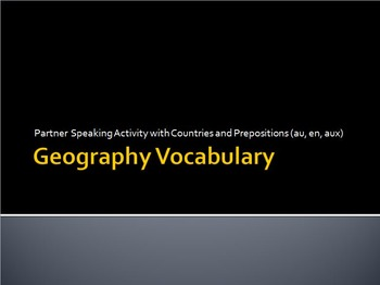Geography : Speaking Activity with Countries and Prepositions (en, au, aux)