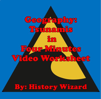 Geography: Tsunamis in Four Minutes Video Worksheet