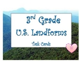Geography:  U.S. Landforms TASK CARDS- 3rd Grade