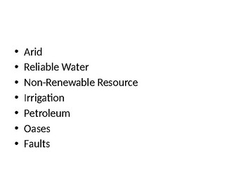 Geography Vocab (arid, reliable water, non-renewable resource, irrigation, petr)