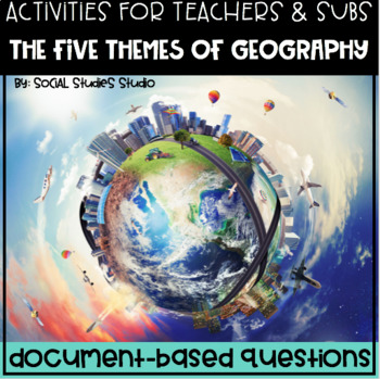 Geography/World History Teacher/Sub DBQ: 5 Geography Themes