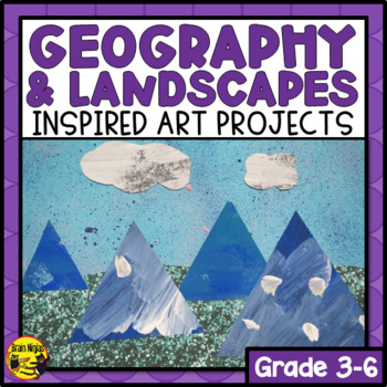 Geography and Landscapes Inspired Art Projects