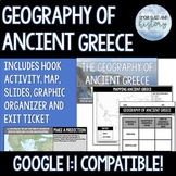 Geography of Ancient Greece - Includes Print & Google Comp