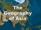 Geography of Asia PowerPoint