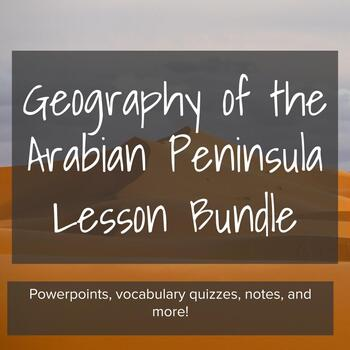 Geography of the Arabian Peninsula - Lesson Bundle