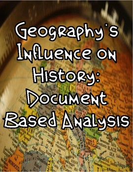 Geography's Influence on History: Document Based Analysis