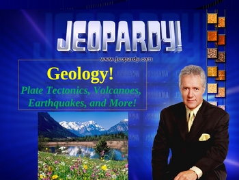 Geology JEOPARDY! Plate Tectonics, Volcanoes, Earthquakes, and More!