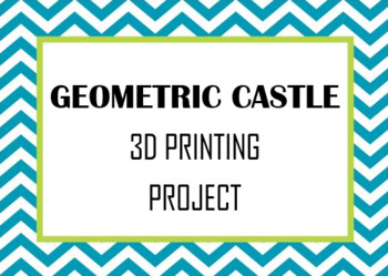 Geometric Castle 3D Printing Project