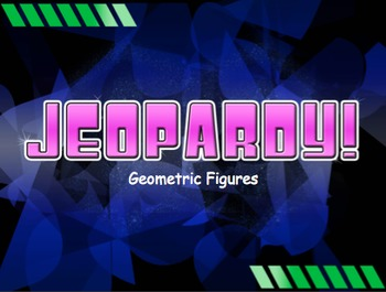 Geometry Jeopardy Review Game! *Geometric Figures* - Middl