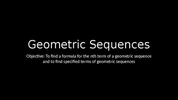 Geometric Sequences - PowerPoint Lesson (9.3)