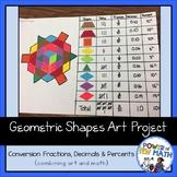 Geometric Shapes Art Project (Conversion: Fractions, Decim