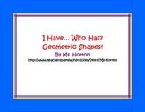 Geometric Shapes- I Have.. Who Has?