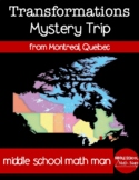 Geometric Transformations Mystery Canada Trip from Montrea