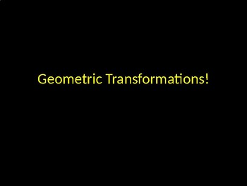 Geometric Transformations Review Game Activity