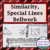 Similarity - Unit 5: Special Lines, Similarity, Inequalities Bellwork/ringer