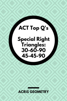 Geometry ACT Prep - Top 25 Problems with Special Right Triangles