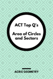 Geometry ACT Prep - Top 35 Problems with Area of Circles and Sectors