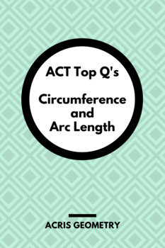Geometry ACT Prep - Top 35 Problems with Circumference and Arc Length