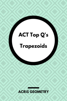 Geometry ACT Prep - Top 40 Problems with Trapezoids