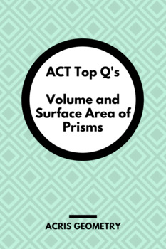 Geometry ACT Prep - Top 40 Problems with Volume and Surface Area of Prisms