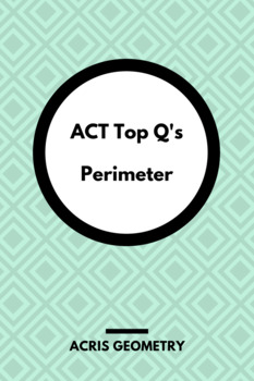 Geometry ACT Prep - Top 55 Problems with Perimeter