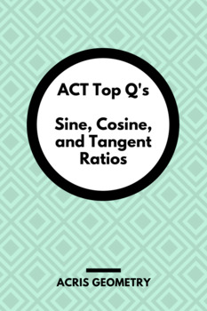 Geometry ACT Prep - Top 90 Problems with Sine, Cosine, and Tangent Ratios