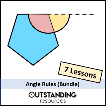 Geometry: Angle Rules BUNDLE (7 Lessons) + Resources