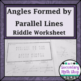 Parallel Lines - Angles Formed by Parallel Lines Riddle Worksheet