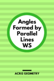 Geometry - Angles Formed by Parallel Lines WS (with extra proofs)