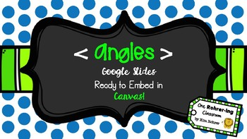 Geometry Angles: Google Slides to Embed in Canvas