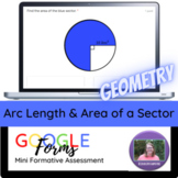Geometry:   Arc Length & Area of a Sector Mini Formative A