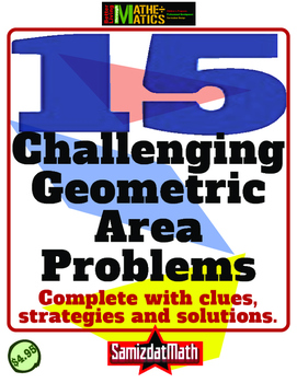Geometry Area: 15 Challenging Problems for ALL LEARNERS!