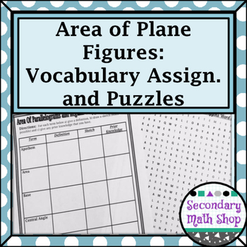 Area - Unit 10: Area of Parallelograms & Regular Polygons Vocab Assig. & Puzzles