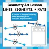 Points, Lines, Segments, + Rays - Geometry Art Design Activity