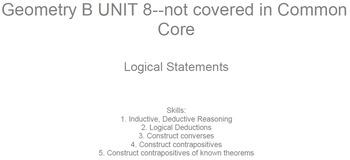 HS Geometry B UNIT 8: Logical Statements (5 worksheets & 6 quizzes)