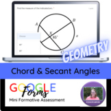 Geometry:   Chord & Secant Angles Mini Formative Assessment
