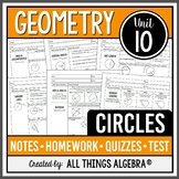Circles (Geometry Curriculum - Unit 10) - DISTANCE LEARNING