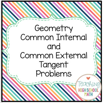 Geometry Circles Common Internal and Common External Tangent Problems