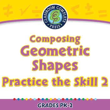Geometry: Composing Geometric Shapes - Practice the Skill 2 - MAC Gr. PK-2