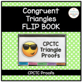 Geometry Congruent Triangles CPCTC Proofs Flip Book