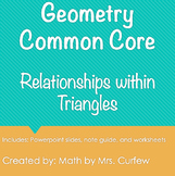 Geometry Curriculum Unit - Relationships within Triangles