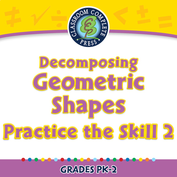 Geometry: Decomposing Geometric Shapes - Practice the Skill 2 -NOTEBOOK Gr. PK-2