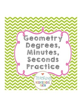 Geometry Degrees, Minutes, and Seconds