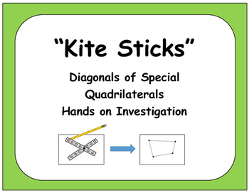 "Geometry: Diagonals of Special Quadrilaterals ""Kite Sticks"" Investigation"
