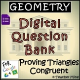 Geometry Digital Question BANK 32 - Proving Triangles Congruent