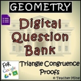 Geometry Digital Question BANK 34 - Triangle Congruence Proofs