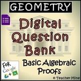 Geometry Digital Question Bank 11 - Basic Algebraic Proofs