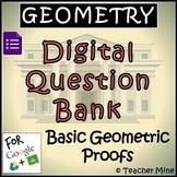 Geometry Digital Question Bank 12 - Basic Geometric Proofs